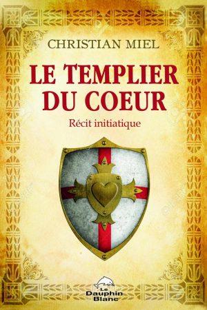 4ème livre de l'auteur Christian MIEL - Le templier du coeur